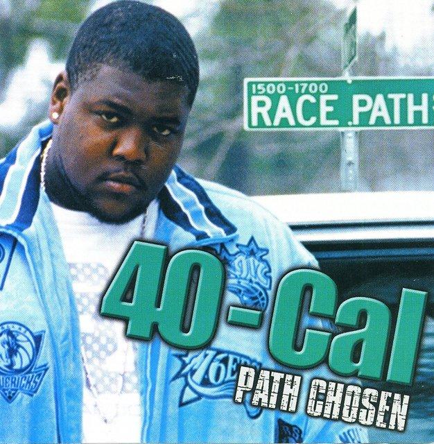 "40-CAL -  RECORDING ARTIST CD ""PATH CHOSEN"""