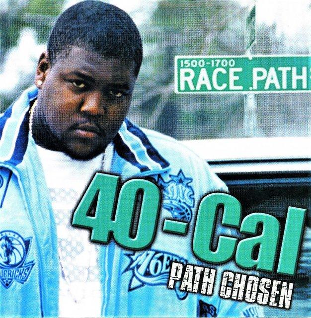 "40 - CAL  -  HIP HOP/RAPP  RECORDING ARTIST CD ""PATH CHOSEN""."
