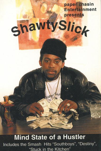 """SHAWTY SLICK-   RAPP/HIP HOP ARTIST, """"MIND STATE OF A HUSLER"""""""