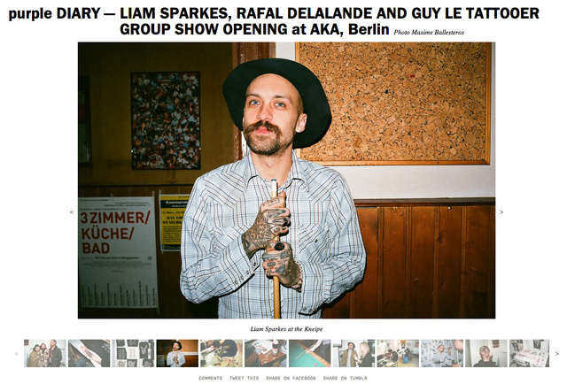 purple DIARY   LIAM SPARKES  RAFAL DELALANDE AND GUY LE TATTOOER GROUP SHOW OPENING at AKA  Berlin.j