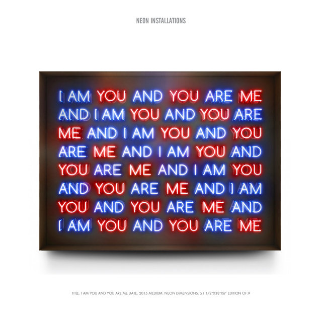 "TITLE- I AM YOU AND YOU ARE ME DATE- 2015 MEDIUM- NEON DIMENSIONS- 51 1:2""X38""X6"" EDITION OF-9.jpg"