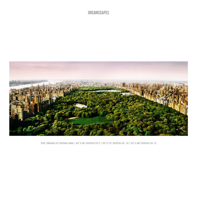 "TITLE- DREAMS OF CENTRAL PARK : 40"" X 96"" EDITION OF-7 : 30"" X 72"" EDITION OF- 10 : 20"" X 48"" EDITION OF-15.jpg"