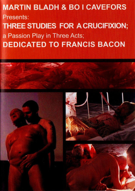Martin Bladh & Bo I. Cavefors - Three Studies for a Crucifixion; A Passion Play in Three  Acts; Dedicated to Francis Bacon, (CD + DVD), Firework Edition, 2008