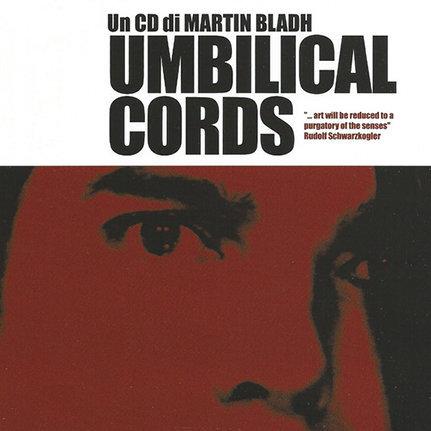 Martin Bladh - Umbilical Cords, (CD, Album), Segerhuva, 2005