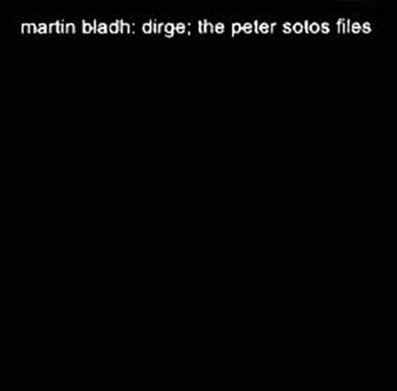 Martin Bladh - Dirge; The Peter Sotos File, (CD, Album), Freak Animal Records, 2008