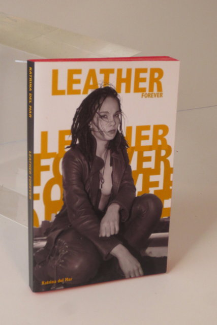 KATRINA DEL MAR_LEATHER FOREVER _4.5x6x.75in handmade paperback book_2013