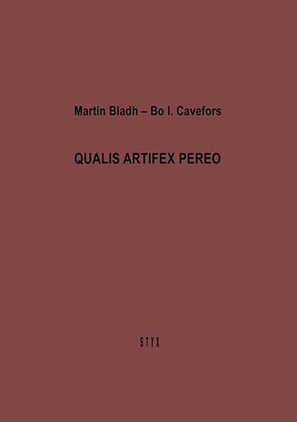 QUALIS ARTIFEX PEREO by Martin Bladh and Bo I. Cavefors (2013)