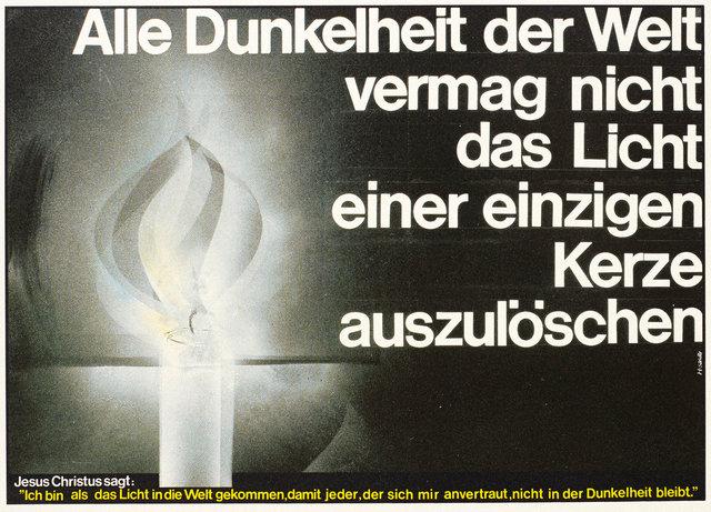 Alle Dunkelheit der Welt vermag nicht das Licht einer einzigen Kerze auszulöschen